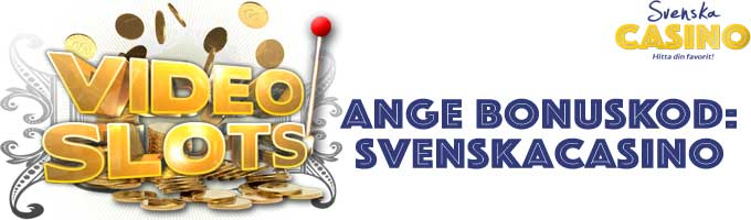 videoslots bonuskod svenska casino
