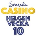 helgen vecka 10 svenska casiino
