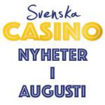 nyheter augusti svenska casino