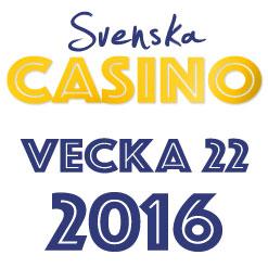 vecka 22 2016 svenska casino